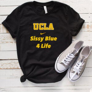 UCLA Sissy Blue 4 life shirt