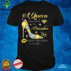 A Queen Was Born In December Glitter Diamond Shoes Birthday T Shirt