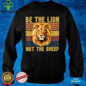 Be The Lion Not The Sheep Raise Lions Vintage Motivation T Shirt