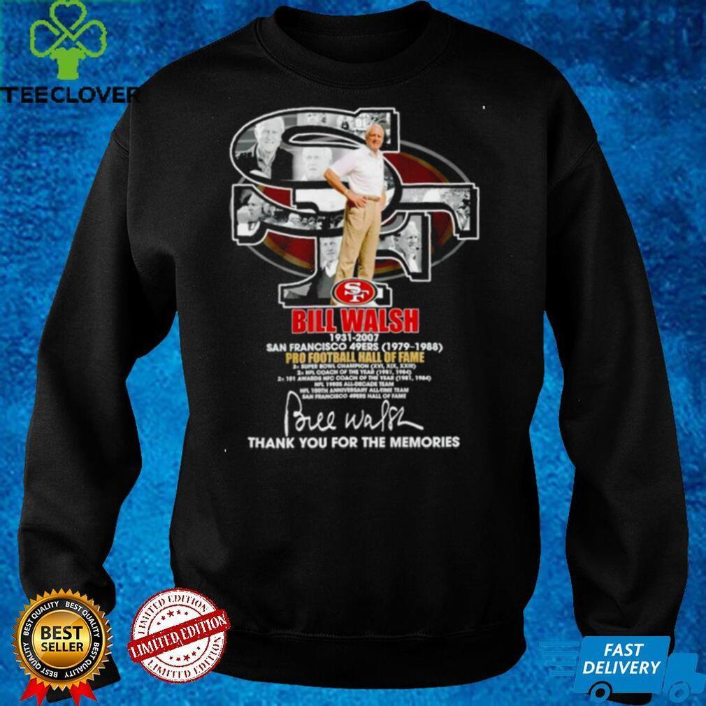 Bill Walsh 1930 2007 San Francisco 49ers 1979 1988 Signatures Thank Shirt