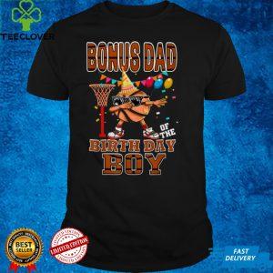 Bonus Dad Of The Birthday Baller Basketball Themed Party T Shirt