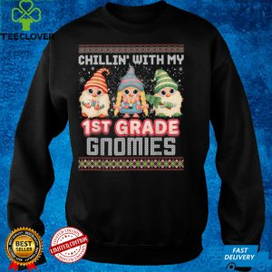 Chillin With My 1st Grade Gnomies Ugly Sweater Christmas T Shirt