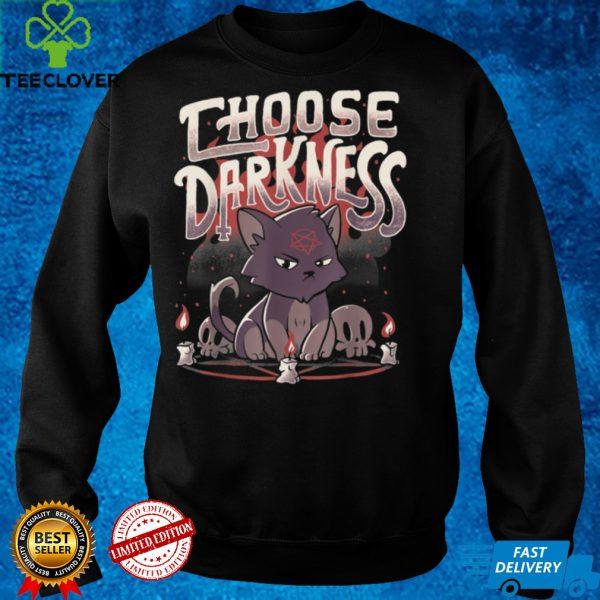 Choose Darkness Cute Evil Cat T Shirt