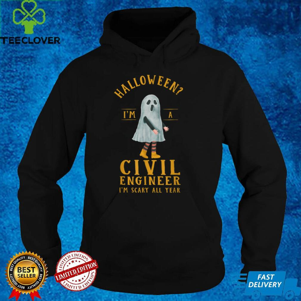Civil Engineer I'm Scary All Year Structural Engineering T Shirt