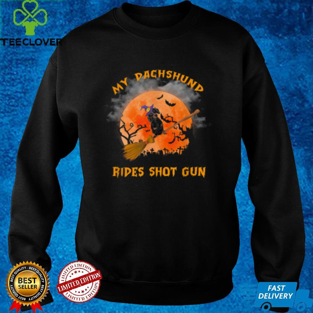 Dachshund Witch Rides Shot Gun Happy Halloween T Shirt