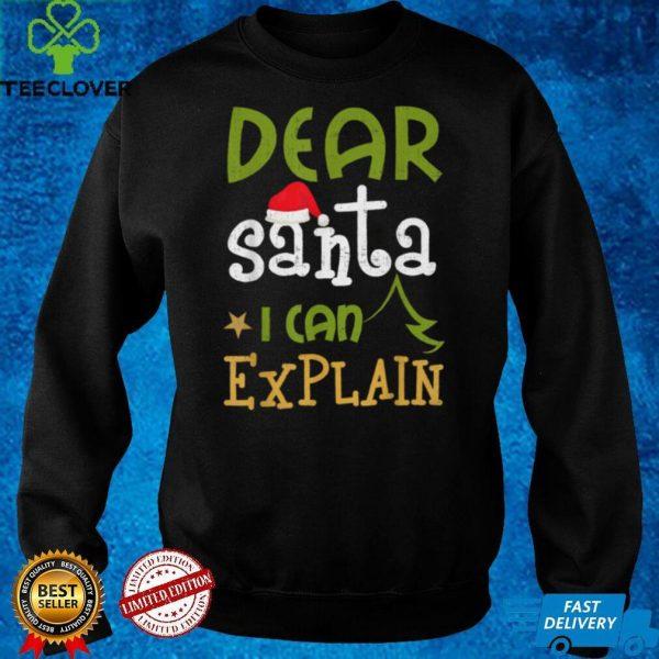 Dear Santa I Can Explain Funny Ugly Christmas T Shirt