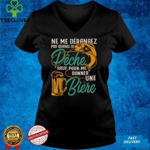 Don't disturb me when I fishing except for giving me beer T Shirt