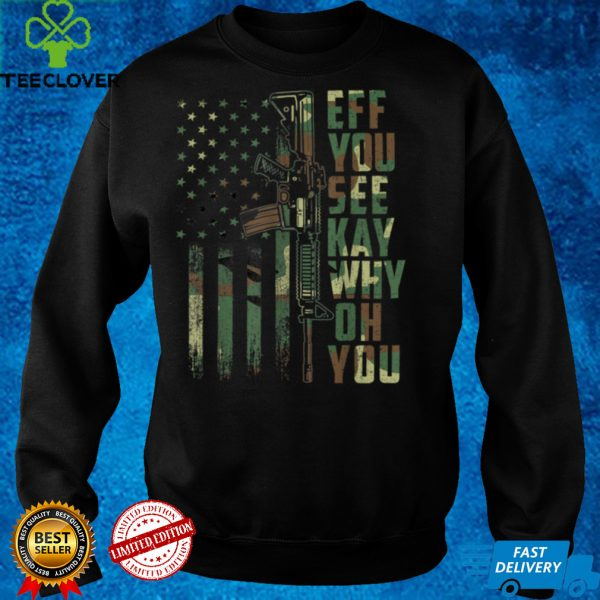 Eff You See Kay Why Oh You American US Flag Funny Joke T Shirt