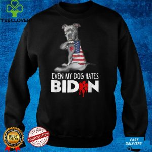 Even My Dog Hates Joe Biden Funny Biden Anti President T Shirt