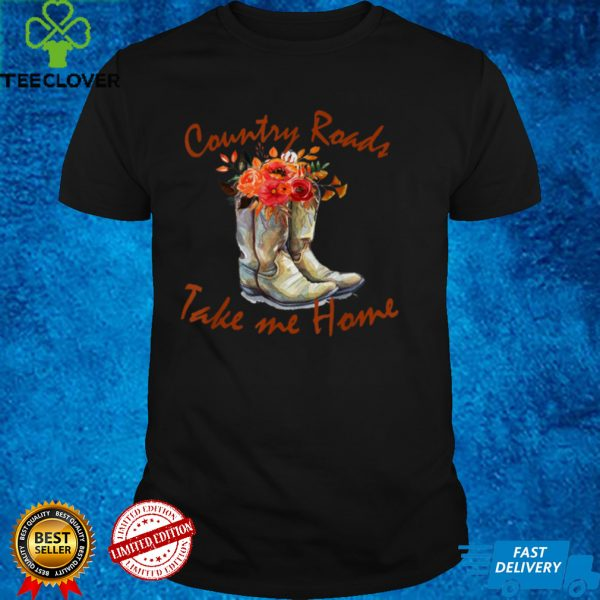 Fall Cowboy Boots Country Roads Take Me Home Thanksgiving T Shirt
