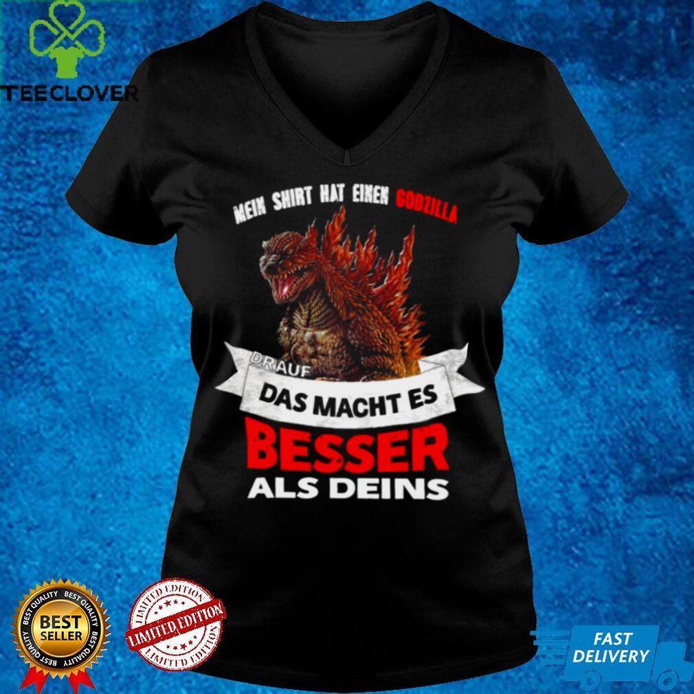 Godzilla Vs Kong Mein Shirt Hat Einen Godzilla Drauf Das Macht Es Besser Als Deins Shirt