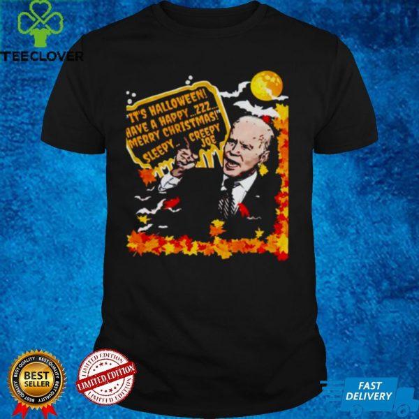 Happy Biden its Halloween have a happy Merry Christmas sleepy creepy Joe shirt