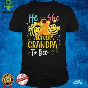 He Or She Great Grandpa To Bee Gender Reveal Funny T Shirt