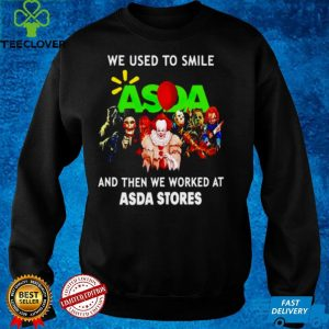 Horror Halloween we used to smile and then we worked at Asda Stores shirt