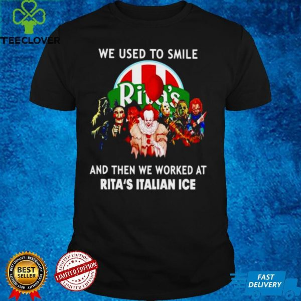 Horror Halloween we used to smile and then we worked at Ritas Italian Ice shirt