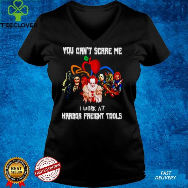 Horror Halloween you cant scare me I work at Harbor Freight Tools shirt