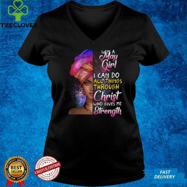 I Am A May Girl Christ Who Me Strength Birthday Shirt Tank Top