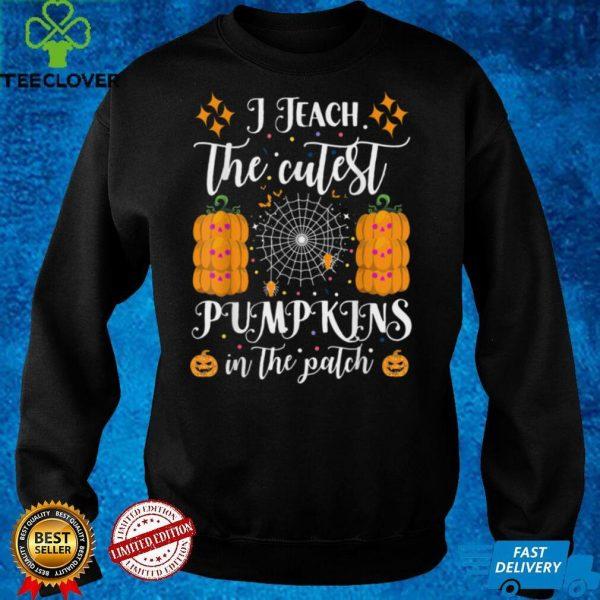 I Teach The Cutest Pumpkins In The Patch Halloween T Shirt 1