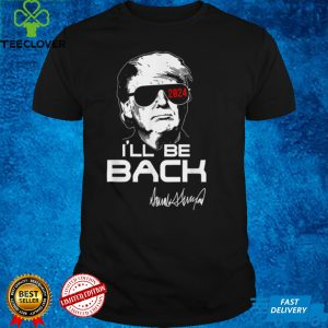 I'll Be Back Trump 2024 Trump In Glassses T Shirt