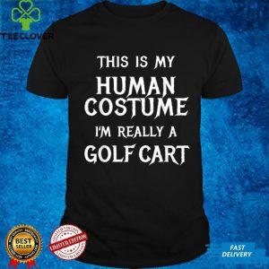 Im Really a Golf Cart Shirt Easy Halloween Costume