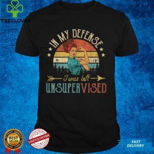 In My Defense I Was Left Unsupervised Men Or Women Vintage T Shirt (1)