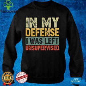 In My Defense I Was Left Unsupervised Men Or Women Vintage T Shirt (2)