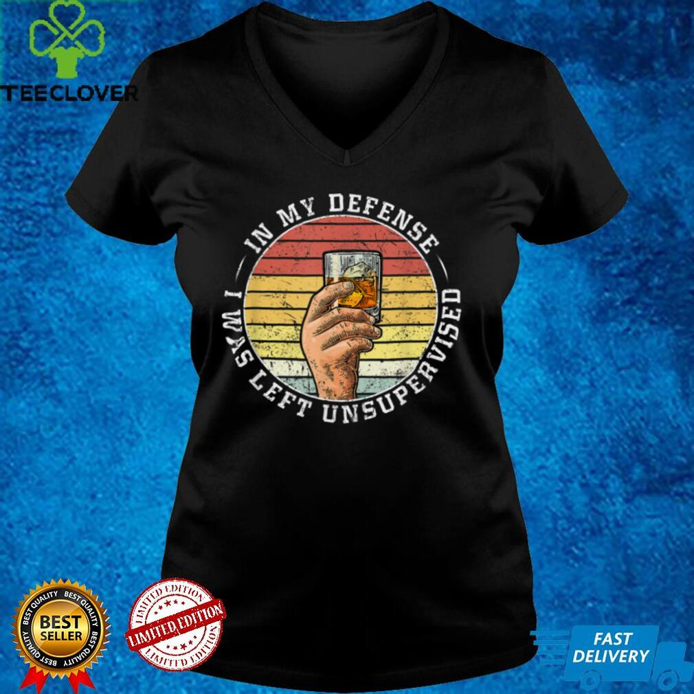 In My Defense I Was Left Unsupervised Shirt Men Women Retro T Shirt (1)