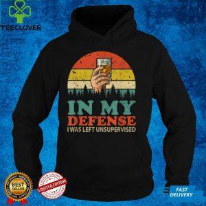 In My Defense I Was Left Unsupervised Shirt Men Women Retro T Shirt