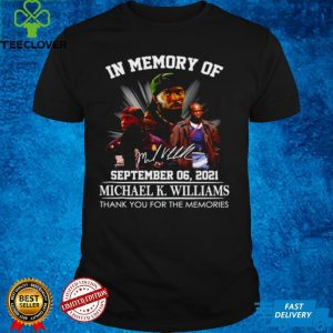 In memory of Michael K. Williams thank you for the memories shirt