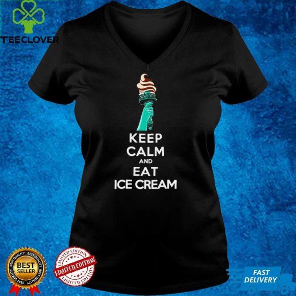 Keep Calm And Eat Ice Cream T shirt