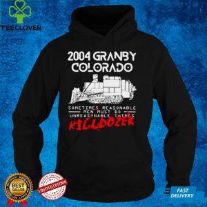 Killdozer Reckoning 2004 Granby Colorado Sometimes Reasonable T shirt