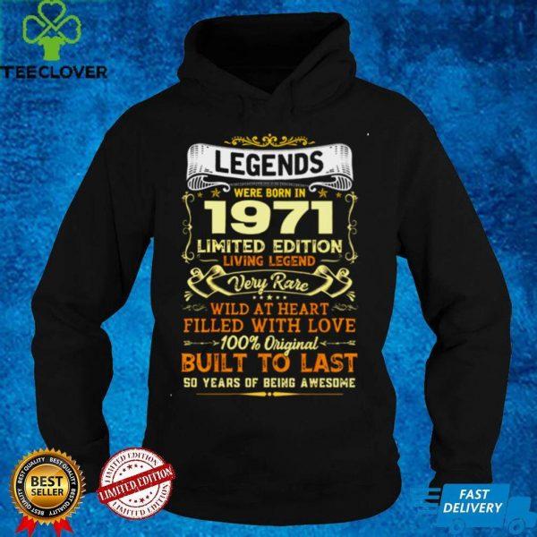 Legends We Born 1971 Limited Edition Living Legend shirt