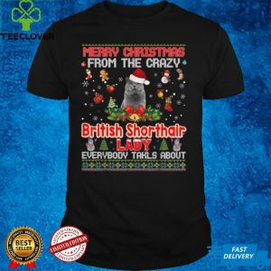 Merry Christmas From The British Shorthair Cat Lady Xmas T Shirt