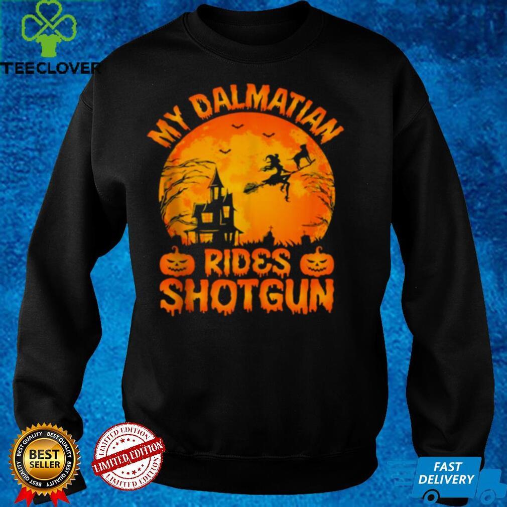My Dalmatian Rides Shotgun Halloween T Shirt