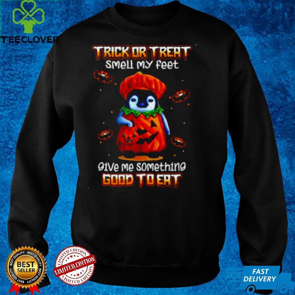 Penguin Halloween trick or treat smell my feet shirt