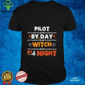 Pilot By Day Witch By Night Halloween Funny T Shirt