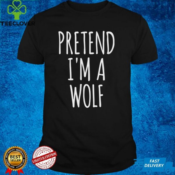 Pretend Im A Wolf Easy DIY Matching Halloween Party Costume T Shirt