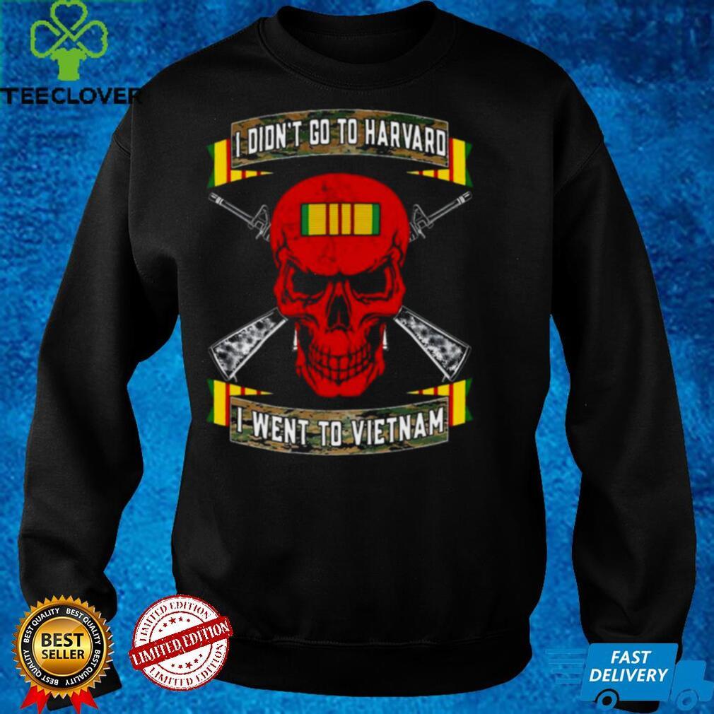 Red Skull I Didnt Go To Harvard I Went To VietNam Shirt