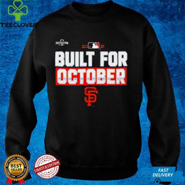 San Francisco Giants built for October 2021 shirt