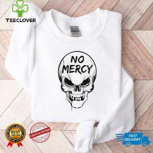 Skull No Mercy Shirt