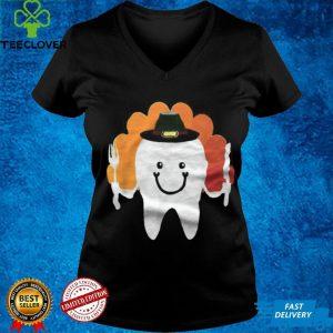 Tooth Dental Hygiene Dentist Turkey funny thanksgiving shirt