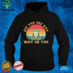 Vintage Sunset Eff You See Kay Why Oh You Frog Yoga Lover T Shirt
