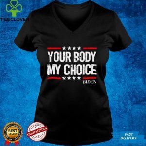 Your body my choice Biden star shirt